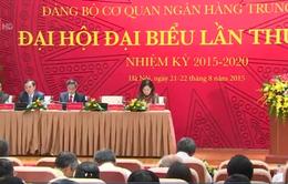 Đại hội Đảng bộ Ngân hàng Trung ương nhiệm kỳ 2015 - 2020