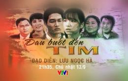 Phim cuối tuần Đau buốt đến tim lên sóng VTV1