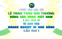 Lễ trao tặng giải thưởng Bông lúa vàng Việt Nam lần thứ II (THTT, 20h, VTV2)