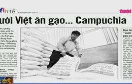 Điểm báo sáng 26/11: Người Việt ăn gạo... Campuchia