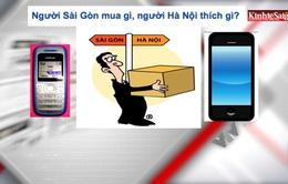 Người TP.HCM mua gì, người Hà Nội thích gì?