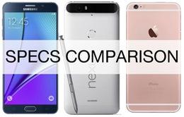 So sánh nhanh Nexus 6P, Note 5 và iPhone 6S Plus