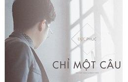 Quán quân Giọng hát Việt Đức Phúc ra sản phẩm âm nhạc đầu tay
