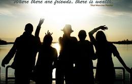 Tình bạn qua suy ngẫm của các danh nhân