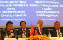 Thúc đẩy thanh toán bằng nội tệ trong thương mại Việt - Nga