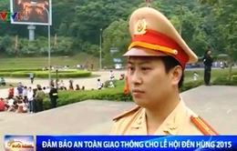 Đảm bảo an toàn giao thông trong lễ Giỗ tổ Hùng Vương