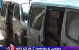 Quảng Ngãi: Bắt giữ 2 ô tô chở gỗ lậu với số lượng lớn