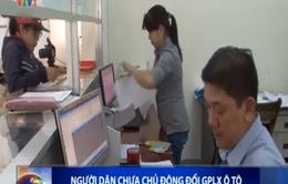 Khánh Hòa: Người dân chưa chủ động đổi GPLX ô tô