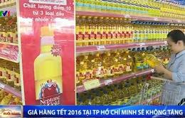 Giá hàng Tết 2016 tại TP.HCM sẽ không tăng