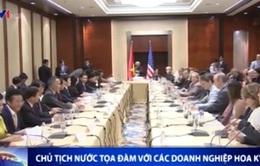 Chủ tịch nước tọa đàm với các doanh nghiệp Hoa Kỳ