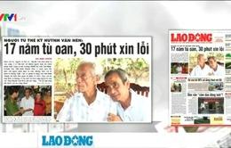 Vụ oan sai của ông Huỳnh Văn Nén: 17 năm tù oan và 30 phút xin lỗi