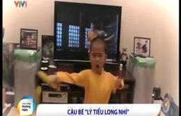 Cậu bé 5 tuổi tái hiện tài tình màn múa võcủa Lý Tiểu Long