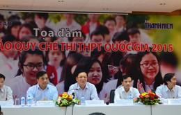 Tọa đàm góp ý Dự thảo Quy chế thi THPT Quốc gia 2015