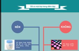 [Infographic] 10 điều cần chú ý để có một lớp trang điểm đẹp