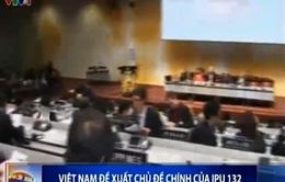 Việt Nam đề xuất chủ đề chính của IPU-132