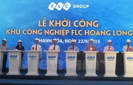 Khởi công Khu công nghiệp FLC Hoàng Long