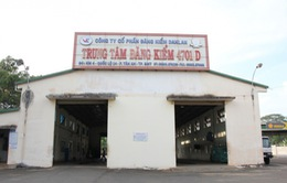 Đình chỉ hoạt động Trung tâm đăng kiểm 4701 D tại Đăk Lăk