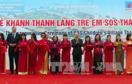 Khánh thành Làng trẻ em SOS tại Thái Bình