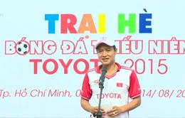30 cầu thủ nhí vào vòng tập huấn tại trại hè bóng đá Toyota 2015