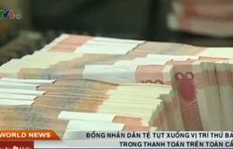 Đồng NDT tụt xuống vị trí thứ 7 trong thanh toán trên toàn cầu