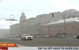 S&P hạ xếp hạng tín nhiệm của Nga