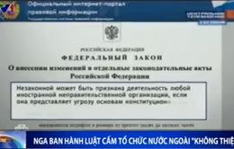 """Nga ban hành Luật cấm tổ chức nước ngoài """"không thiện ý"""""""