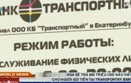 Nga sẽ trả 800 triệu USD bảo hiểm cho người gửi tiền tại Transportny Bank