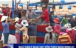 Ngư dân e ngại khi vay vốn theo Nghị định 67