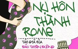 'Nụ hôn thành Rome' - Sách mới về hành trình xê dịch của Di Li