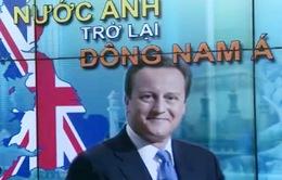 Vì sao nước Anh đẩy mạnh bước tiến vào Đông Nam Á?
