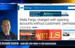 Chuyên gia tài chính phố Wall nói gì về vụ bê bối Wells Fargo?