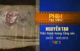 Đón xem PTL Nguyễn Tạo - Thần thành hoàng Cộng sản (20h10, VTV1)