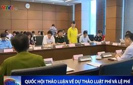 Quốc hội thảo luận về Dự thảo Luật phí và lệ phí