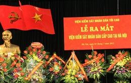 Thành lập Viện Kiểm sát Nhân dân cấp cao tại Hà Nội