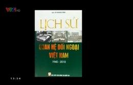 """Sách hay: """"Lịch sử quan hệ đối ngoại Việt Nam (1940 – 2010)"""""""