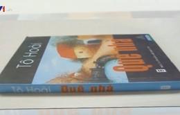 Tiểu thuyết 'Quê nhà' - Phản ánh lịch sử qua sinh hoạt đời thường
