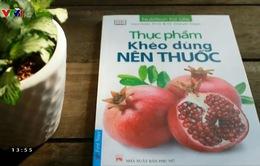 """Sách hay: """"Thực phẩm khéo dùng nên thuốc"""""""