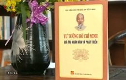 """Sách hay: """"Tư tưởng Hồ Chí Minh - Giá trị nhân văn và phát triển"""""""
