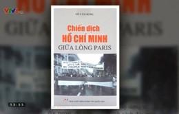 """Sách hay: """"Chiến dịch Hồ Chí Minh giữa lòng Paris"""""""