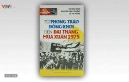 """Sách hay: """"Từ phong trào Đồng Khởi đến đại thắng mùa xuân 1975"""""""