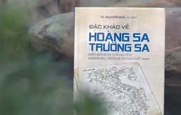 """Sách hay: """"Đặc khảo về Hoàng Sa, Trường Sa"""""""