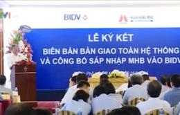 Chính thức sáp nhập MHB vào BIDV