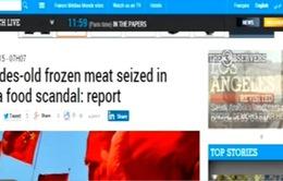 Thế giới chấn động vì vụ Trung Quốc bắt giữ thịt lậu 40 năm tuổi