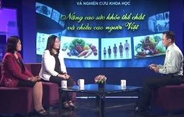 Nâng cao sức khỏe, thể chất và chiều cao người Việt (16h30, 26/4, VTV2)