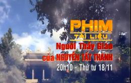 Đón xem PTL 'Người thầy giáo của Nguyễn Tất Thành' (20h10, VTV1)
