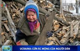 Ukraine – Cơn ác mộng của hàng triệu người dân