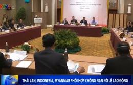 Thái Lan, Indonesia, Myanmar phối hợp chống nạn nô lệ lao động