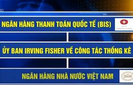 Việt Nam muốn là thành viên Ngân hàng thanh toán quốc tế