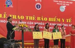 Tặng hơn 10.000 thẻ BHYT cho hộ cận nghèo Tây Nguyên
