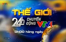 """Đón xem """"Thế giới 24h chuyển động"""" (0h, 7/4, VTV1)"""